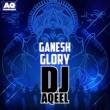 Dj Aqeel Ganesh Glory