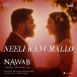 "A.R. Rahman/Nakul Abhyankar Neeli Kanumallo (From ""Nawab"")"