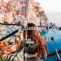 Cafe lounge resort Pm12:00, Sunday Sunshine Cafe, Napoli ~ゆったり贅沢な大人の休日BGM~