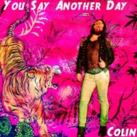 Colin You Say Another Day