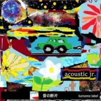 acoustic jr. 音の断片