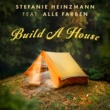 Stefanie Heinzmann Build A House (feat. Alle Farben)