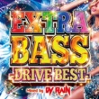 DJ RAIN EXTRA BASS -DRIVE BEST- Mixed by DJ RAIN