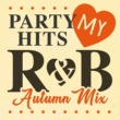 PARTY HITS PROJECT PARTY HITS MY R&B Autumn mix