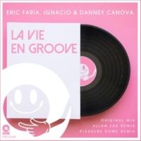 Eric Faria, Ignacio & Danney Canova La Vie En Groove