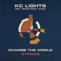 KC Lights/Nicole Dash Jones Change The World (Strings) (feat.Nicole Dash Jones)