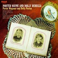 Porter Wagoner/Dolly Parton Porter Wayne and Dolly Rebecca