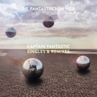 Die Fantastischen Vier Captain Fantastic Singles & Remixes