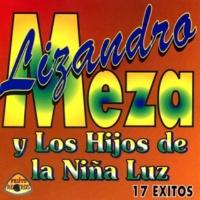 Lizandro Meza&Los Hijos De La Niña Luz 17 Éxitos