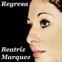 Beatriz Márquez Regresa (Remasterizado)