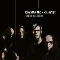 Birgitta Flick Quartet/Andreas Edelmann/Max Andrzejewski/Andreas Schmidt Color Studies