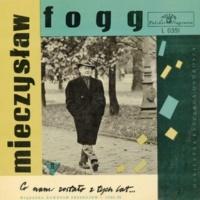 Mieczyslaw Fogg Co nam zostalo z tych lat - cykl 3