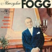 Mieczyslaw Fogg Mieczyslaw Fogg spiewa piosenki swojej mlodosci