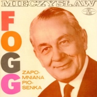 Mieczyslaw Fogg Zapomniana piosenka