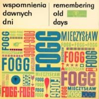Mieczyslaw Fogg Wspomnienia dawnych dni