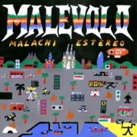 Malachi Estéreo Malévolo