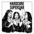 Hardcore Superstar You Can't Kill My Rock 'N Roll