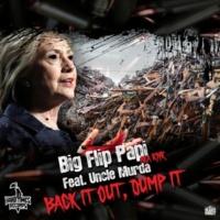 Big Flip Papi/Uncle Murda Back It Out, Dump It