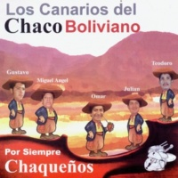 Los Canarios del Chaco Por Siempre Chaqueños
