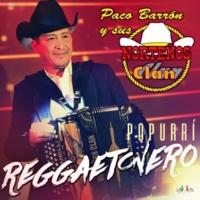 Paco Barrón y Sus Norteños Clan Popurrí Reggaetonero