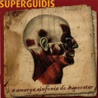 Superguidis A Amarga Sinfonia do Superstar