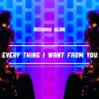 Richard Alan Everything I want from you