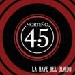 Norteño 4.5 La Nave del Olvido