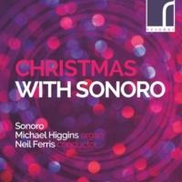 Sonoro,Michael Higgins&Neil Ferris Christmas with Sonoro