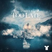 Asketa Too Late EP
