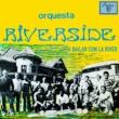 Orquesta Riverside En casa del Trompo no bailes