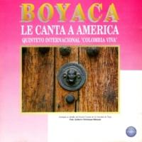 """Quinteto Internacional """"Colombia Viva"""" Boyaca la Canta a América"""
