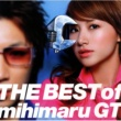 mihimaru GT THE BEST of mihimaru GT