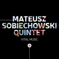 Mateusz Sobiechowski Quintet/Mateusz Sobiechowski/Marcin Kaletka/Szymon Mika/Adam Tadel/Grzegorz Pałka Vital Music
