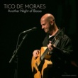 Tico de Moraes It Had to Be You