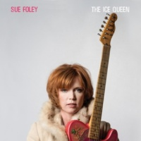 Sue Foley The Ice Queen