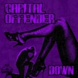 Capital Offender Down