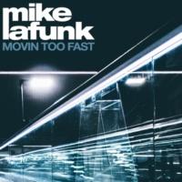 Mike La Funk Movin' Too Fast