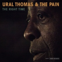 Ural Thomas & The Pain The Right Time