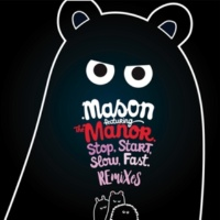 Mason/The Manor Stop Start Slow Fast (feat.The Manor) [The Remixes]