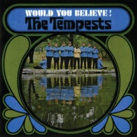 The Tempests Would You Believe! [Expanded Edition]