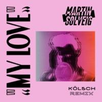 マーティン・ソルヴェグ My Love [Kölsch Remix]