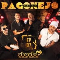 Oba Oba Samba House Pagonejo [EP 07]