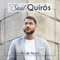 Saúl Quirós Fin De Fiesta