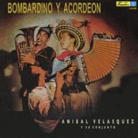 Anibal Velásquez y su Conjunto Bombardino y Acordeón