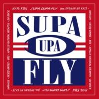 HAN-KUN SUPA DUPA FLY feat. 湘南乃風, MOOMIN, KENTY GROSS, BES, APOLLO, NATURAL WEAPON, 導楽