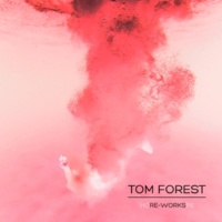 Tom Forest Re-Works EP