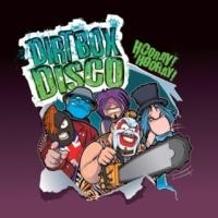 Dirt Box Disco Hooray! Hooray!