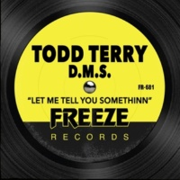 Todd Terry&D.M.S. Let Me Tell You Somethinn