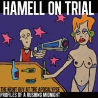 Hamell On Trial The Night Guy at the Apocalypse Profiles of a Rushing Midnight