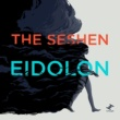 The Seshen Eidolon